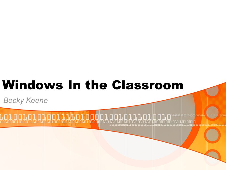 Windows In the Classroom Becky Keene