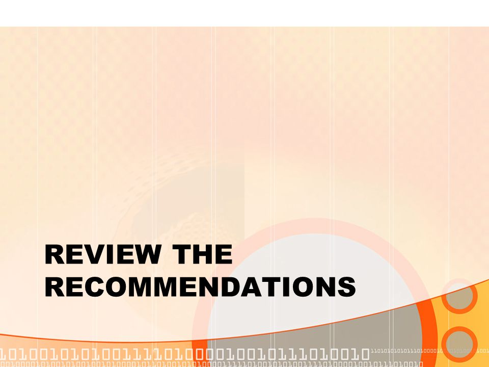REVIEW THE RECOMMENDATIONS