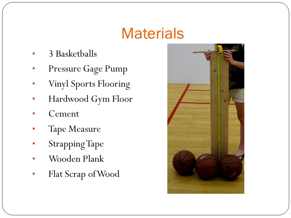 Materials 3 Basketballs Pressure Gage Pump Vinyl Sports Flooring Hardwood Gym Floor Cement Tape Measure Strapping Tape Wooden Plank Flat Scrap of Wood