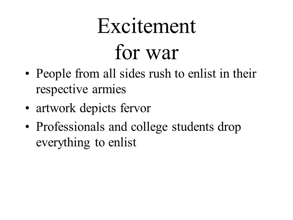 Excitement for war People from all sides rush to enlist in their respective armies artwork depicts fervor Professionals and college students drop everything to enlist
