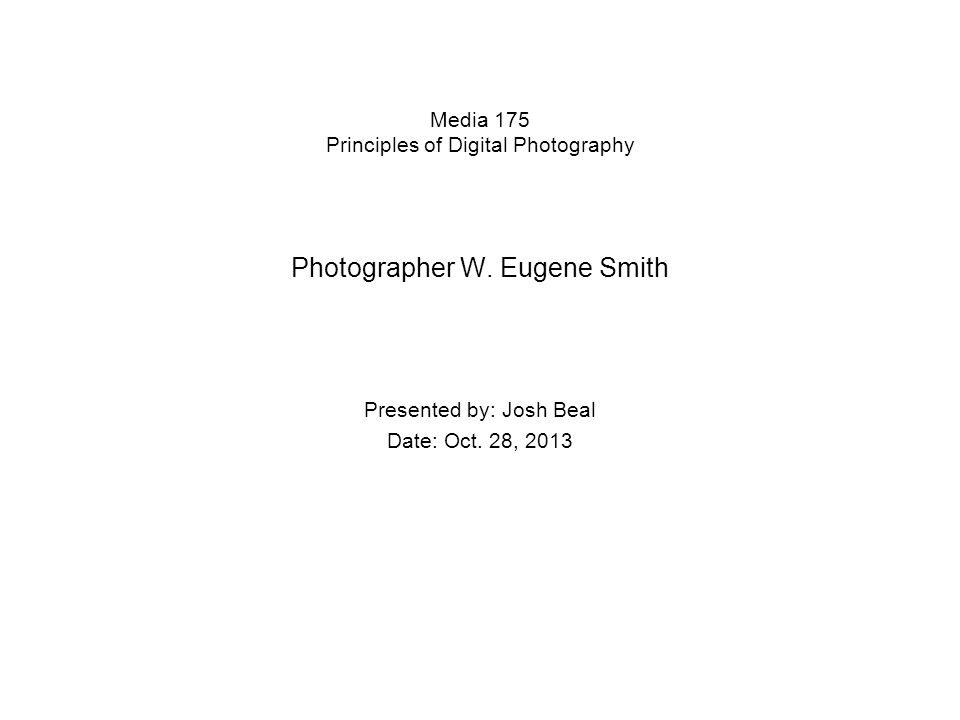 Media 175 Principles of Digital Photography Photographer W.