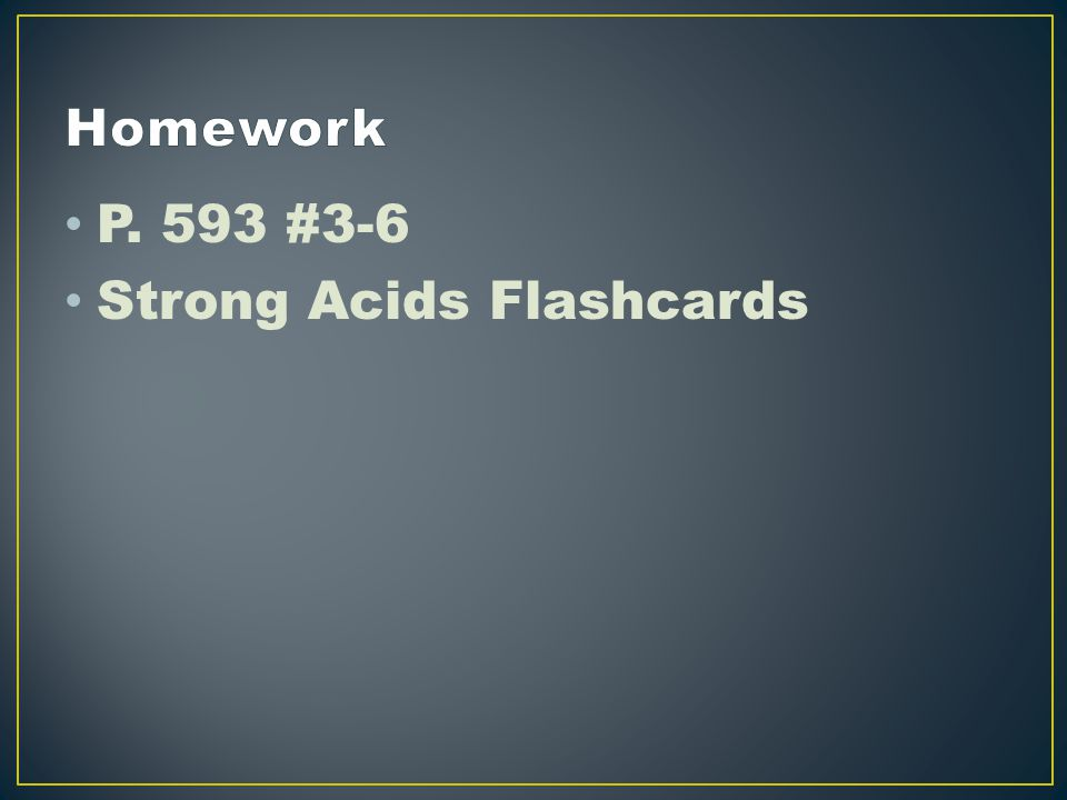 P. 593 #3-6 Strong Acids Flashcards