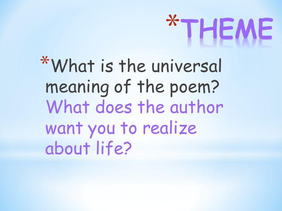 * What is the universal meaning of the poem What does the author want you to realize about life