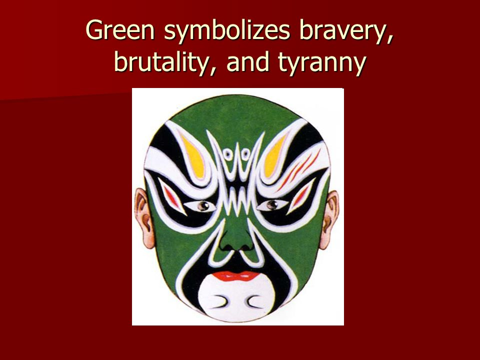 Green symbolizes bravery, brutality, and tyranny