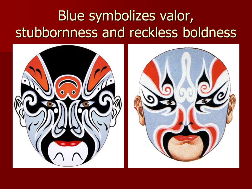 Blue symbolizes valor, stubbornness and reckless boldness