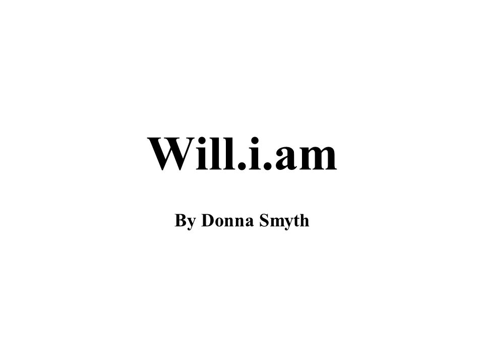 Will.i.am By Donna Smyth