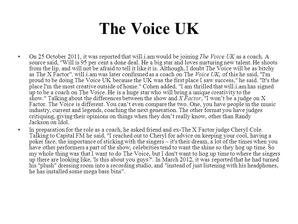 The Voice UK On 25 October 2011, it was reported that will.i.am would be joining The Voice UK as a coach.