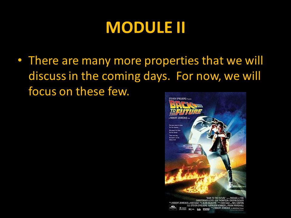 MODULE II There are many more properties that we will discuss in the coming days.