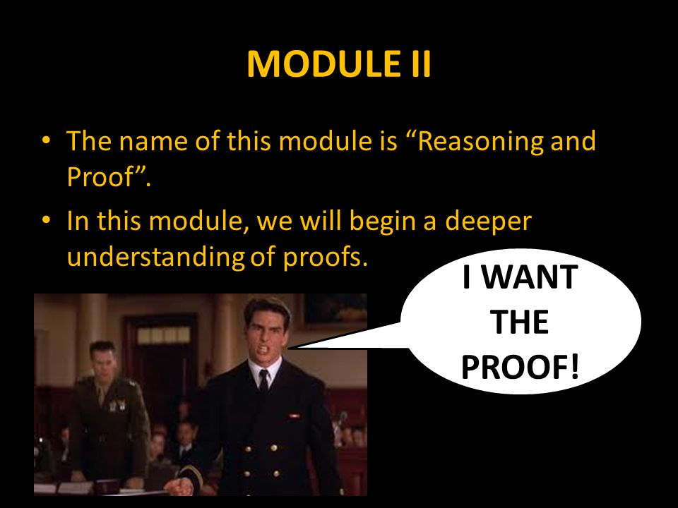MODULE II The name of this module is Reasoning and Proof .