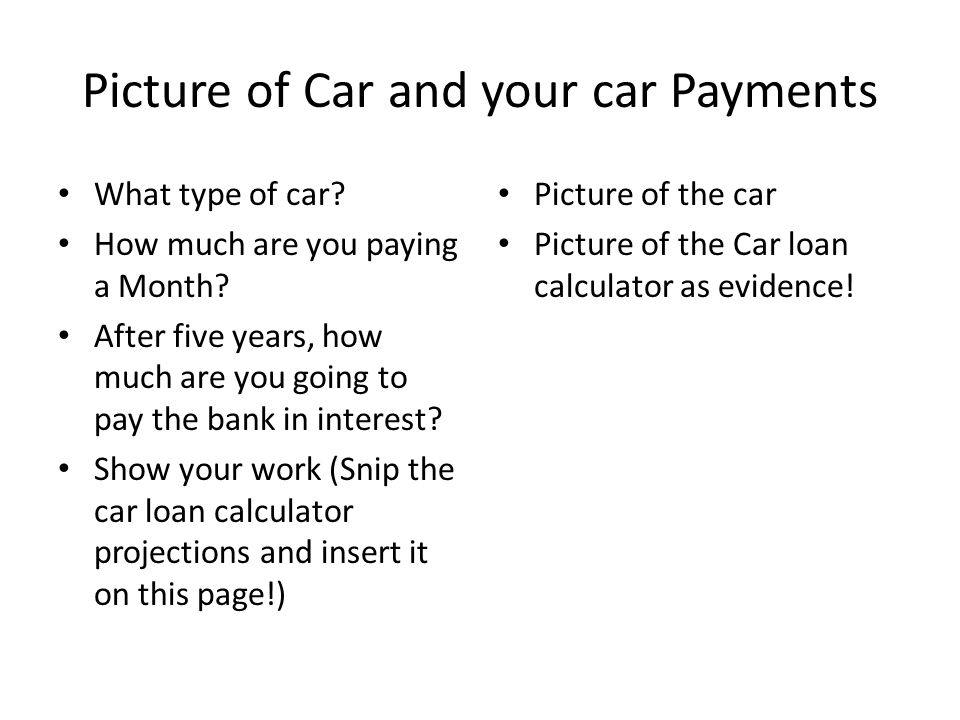 Picture of Car and your car Payments What type of car.
