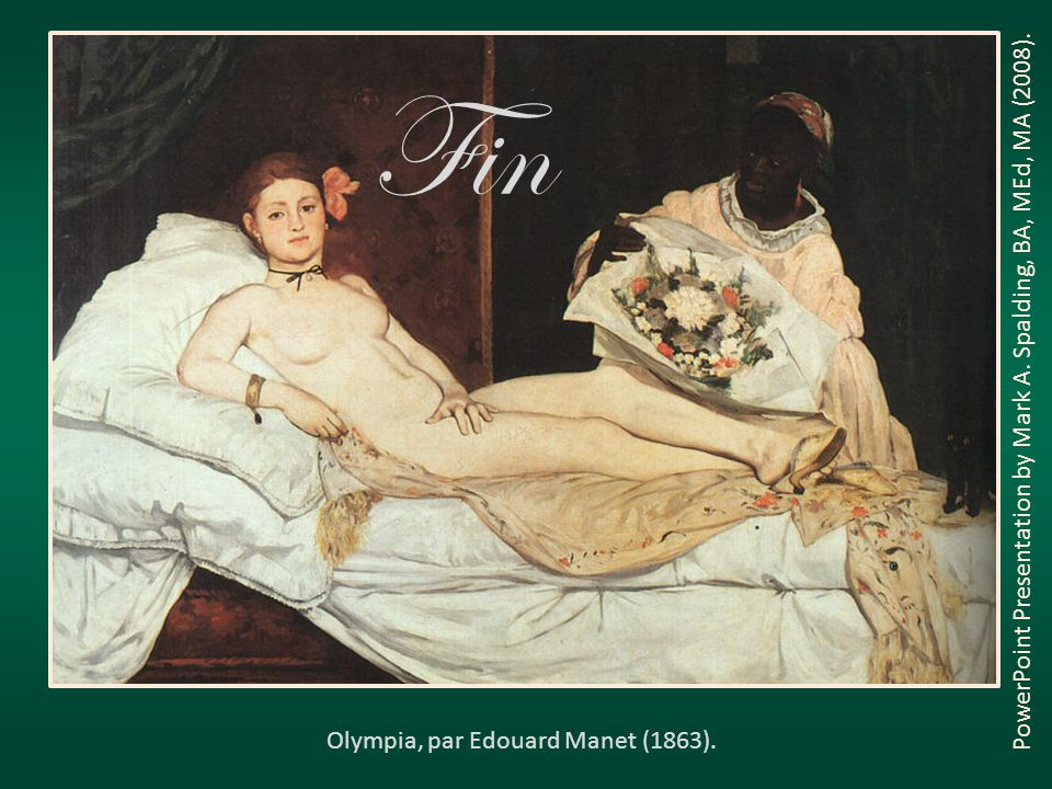 Olympia, par Edouard Manet (1863). PowerPoint Presentation by Mark A.
