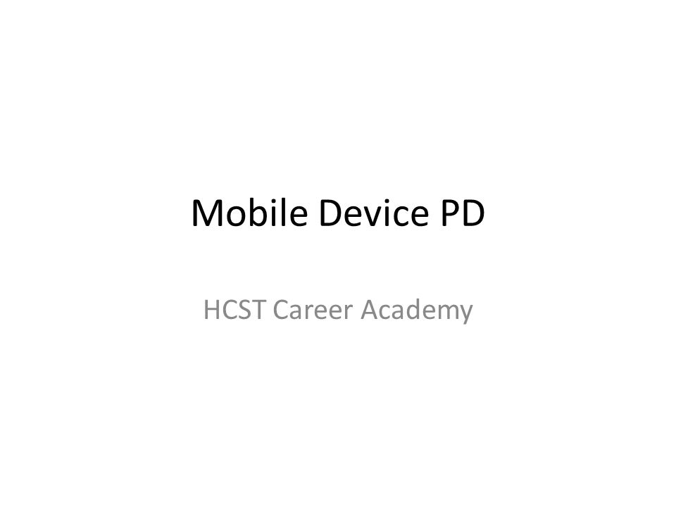 Mobile Device PD HCST Career Academy