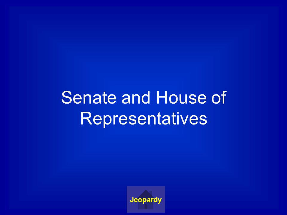 Senate and House of Representatives Jeopardy