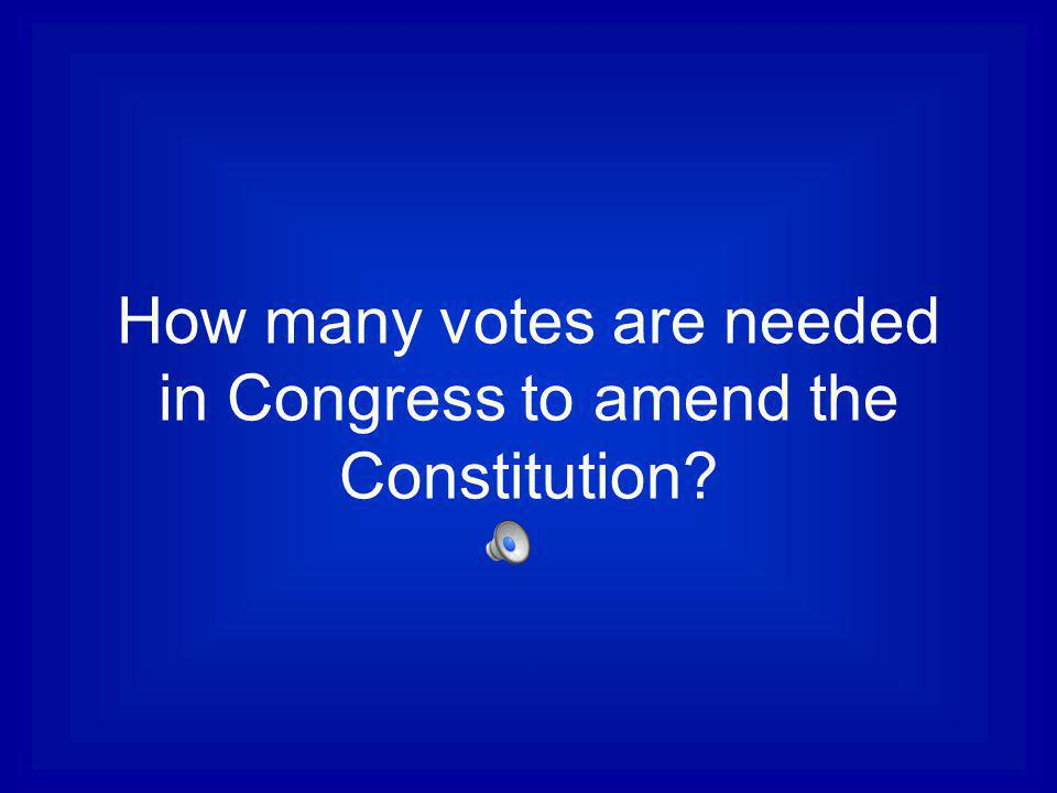 How many votes are needed in Congress to amend the Constitution
