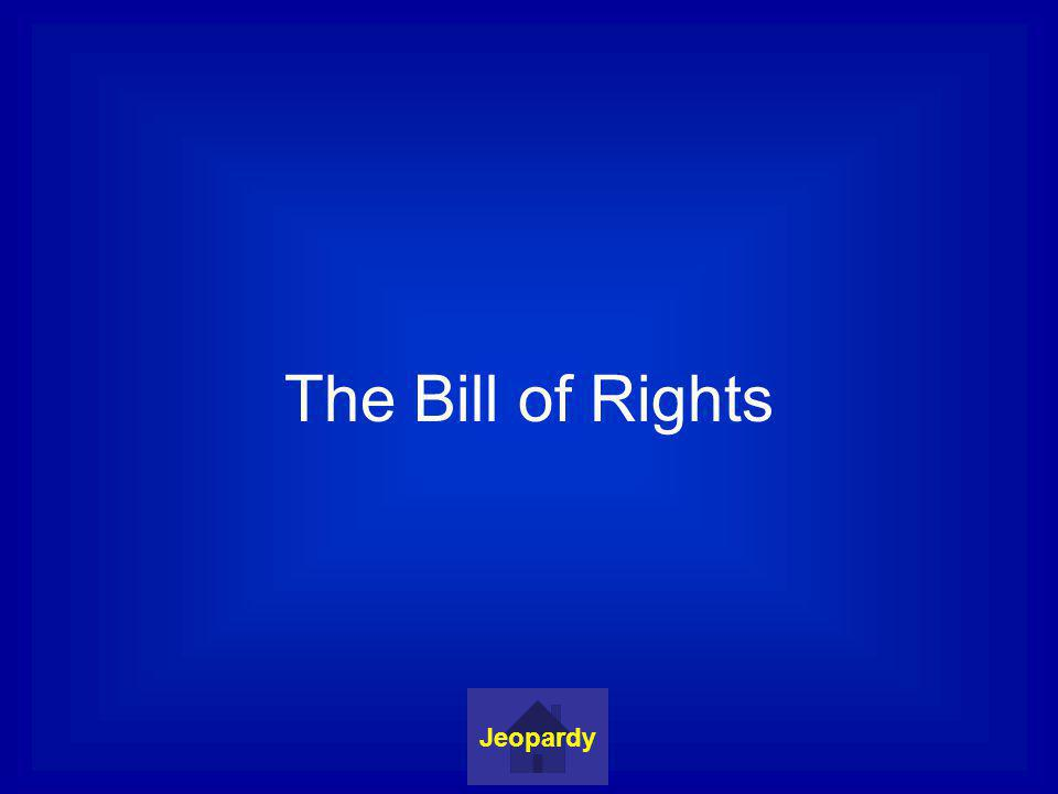 The Bill of Rights Jeopardy