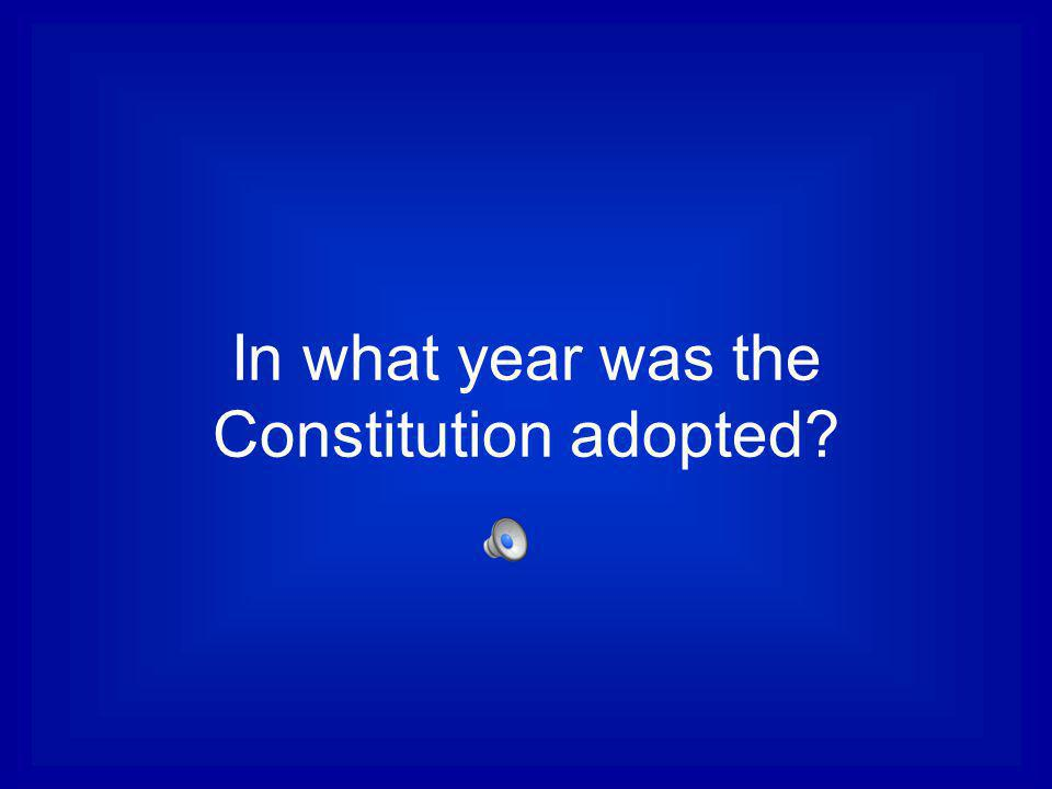 In what year was the Constitution adopted