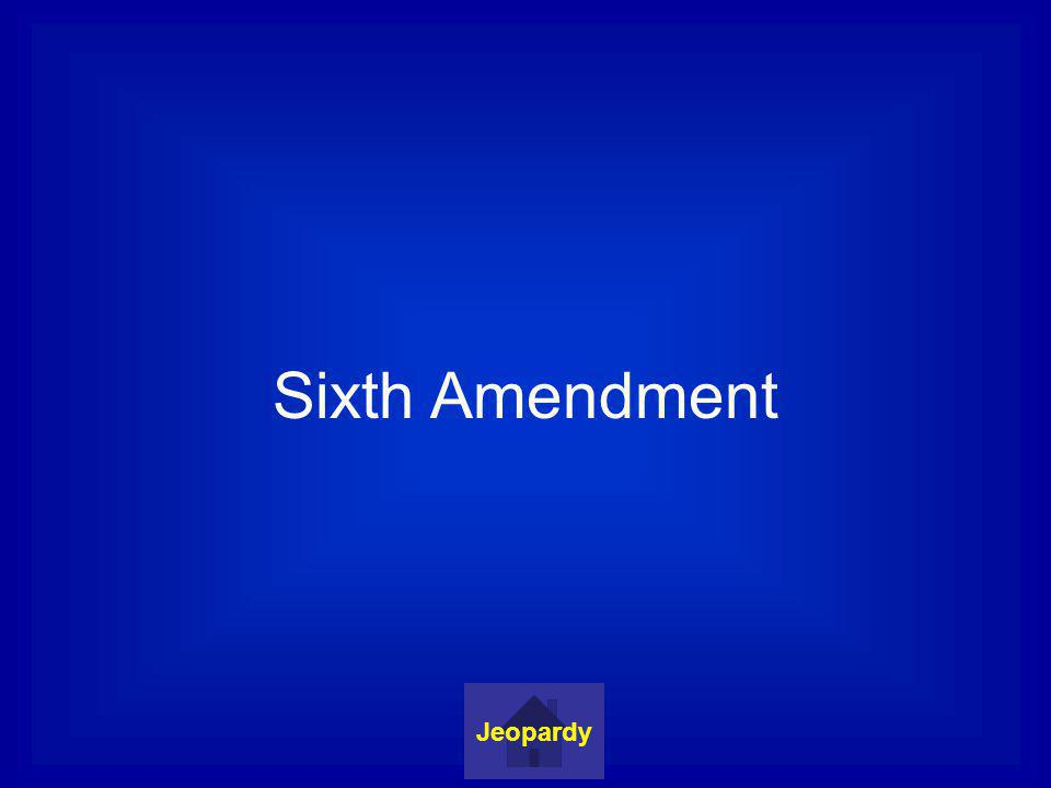 Sixth Amendment Jeopardy