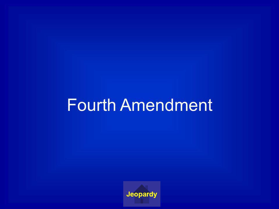 Fourth Amendment Jeopardy