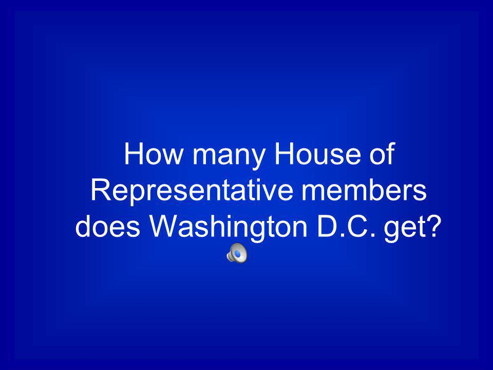 How many House of Representative members does Washington D.C. get