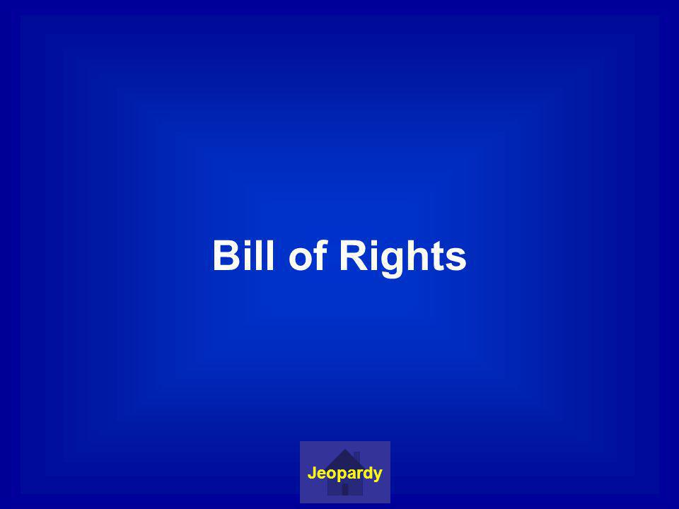 Bill of Rights Jeopardy