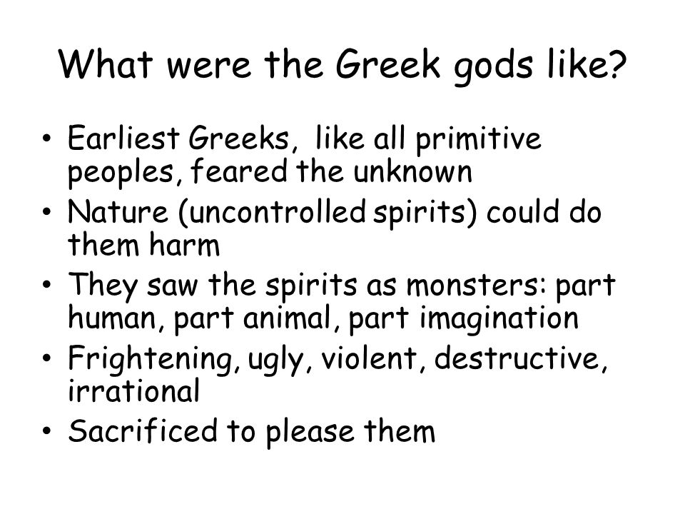 What were the Greek gods like.