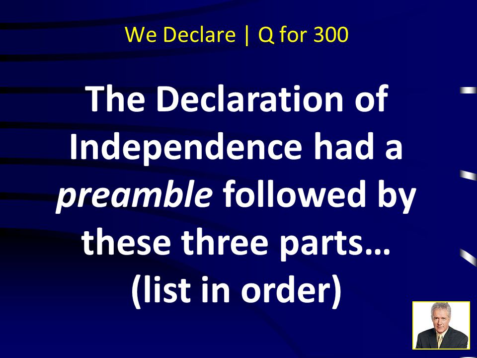 We Declare | A for 200 …life, liberty, and the pursuit of happiness.