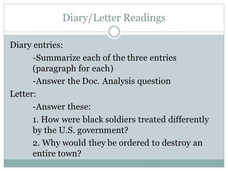 Diary/Letter Readings Diary entries: -Summarize each of the three entries (paragraph for each) -Answer the Doc.
