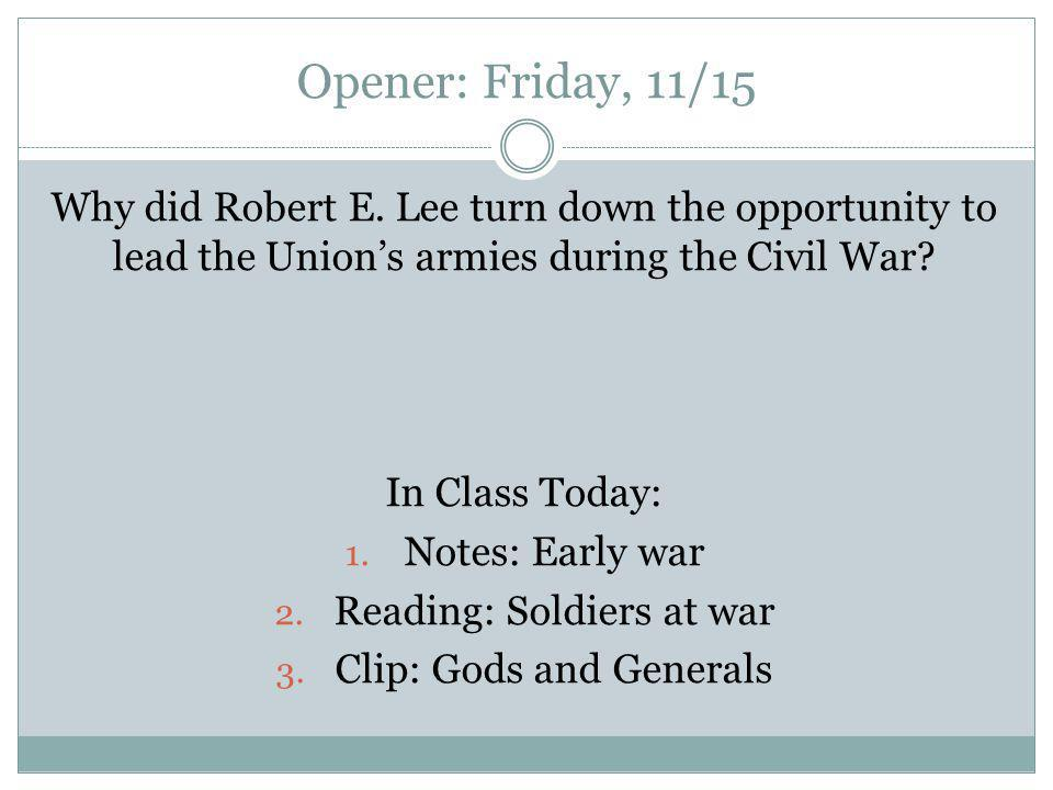 Opener: Friday, 11/15 Why did Robert E.