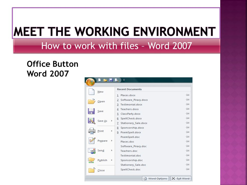 How to work with files – Word 2007 Office Button Word 2007