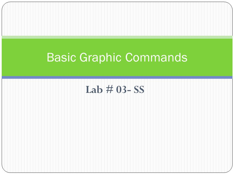 Lab # 03- SS Basic Graphic Commands