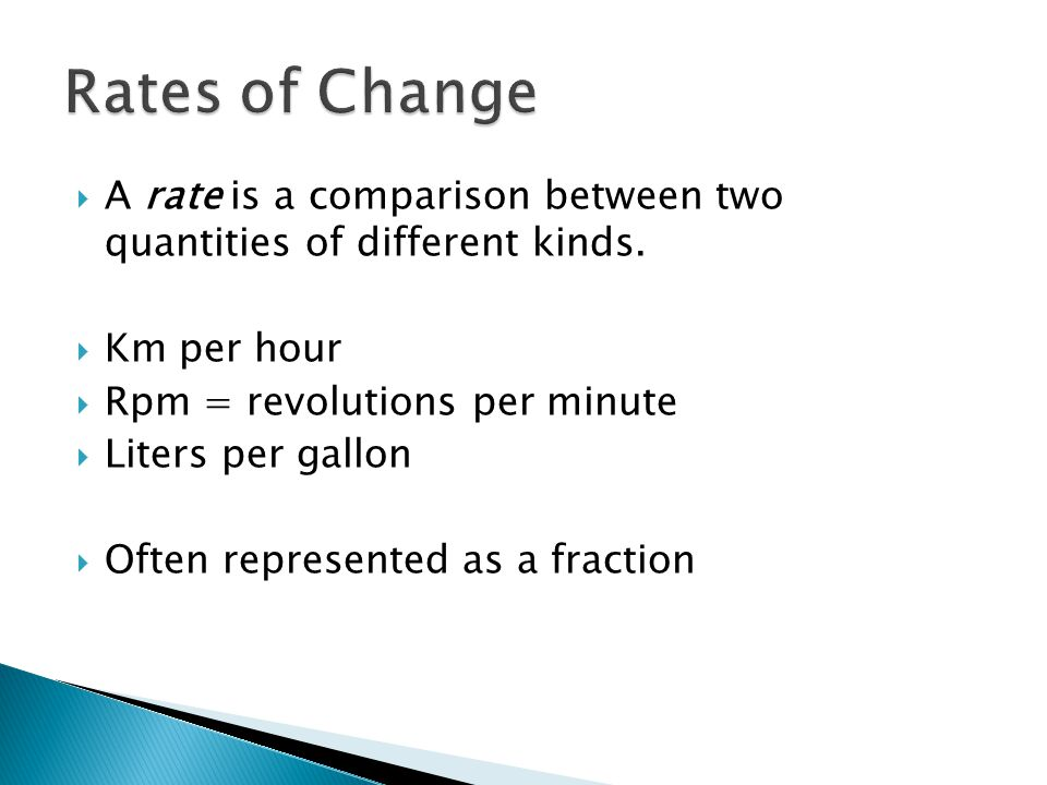  A rate is a comparison between two quantities of different kinds.