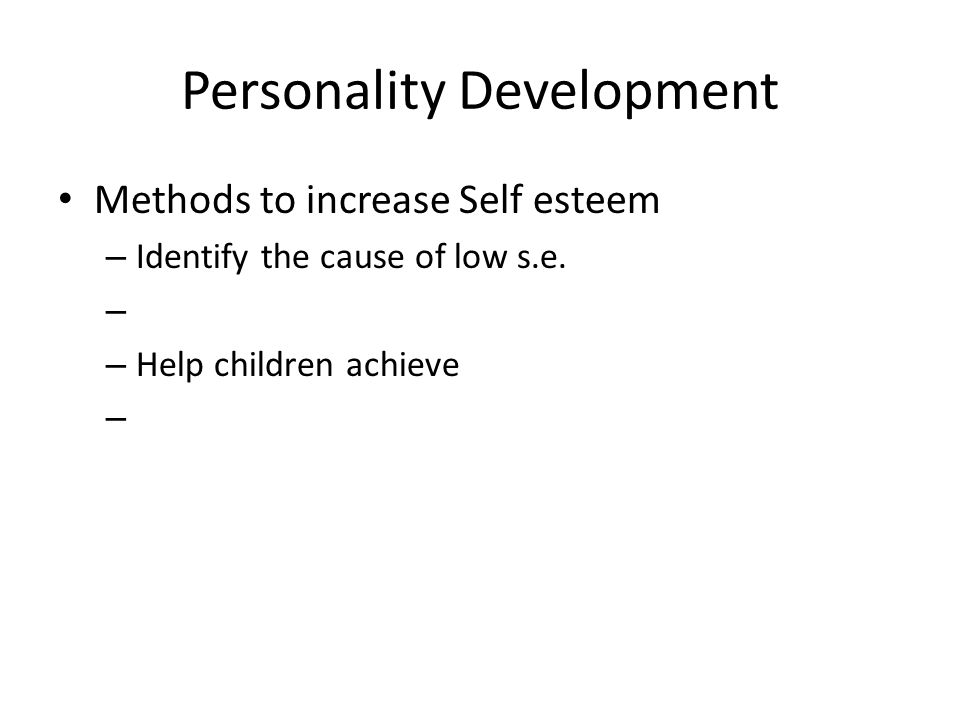 Personality Development Methods to increase Self esteem – Identify the cause of low s.e.