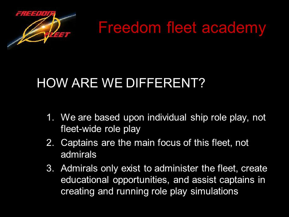 Freedom fleet academy HOW ARE WE DIFFERENT.