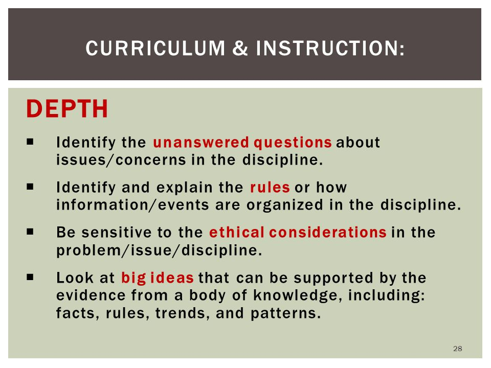 DEPTH  Identify the unanswered questions about issues/concerns in the discipline.