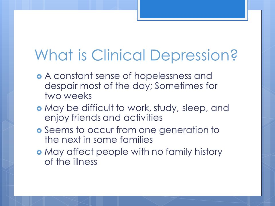 What is Clinical Depression.