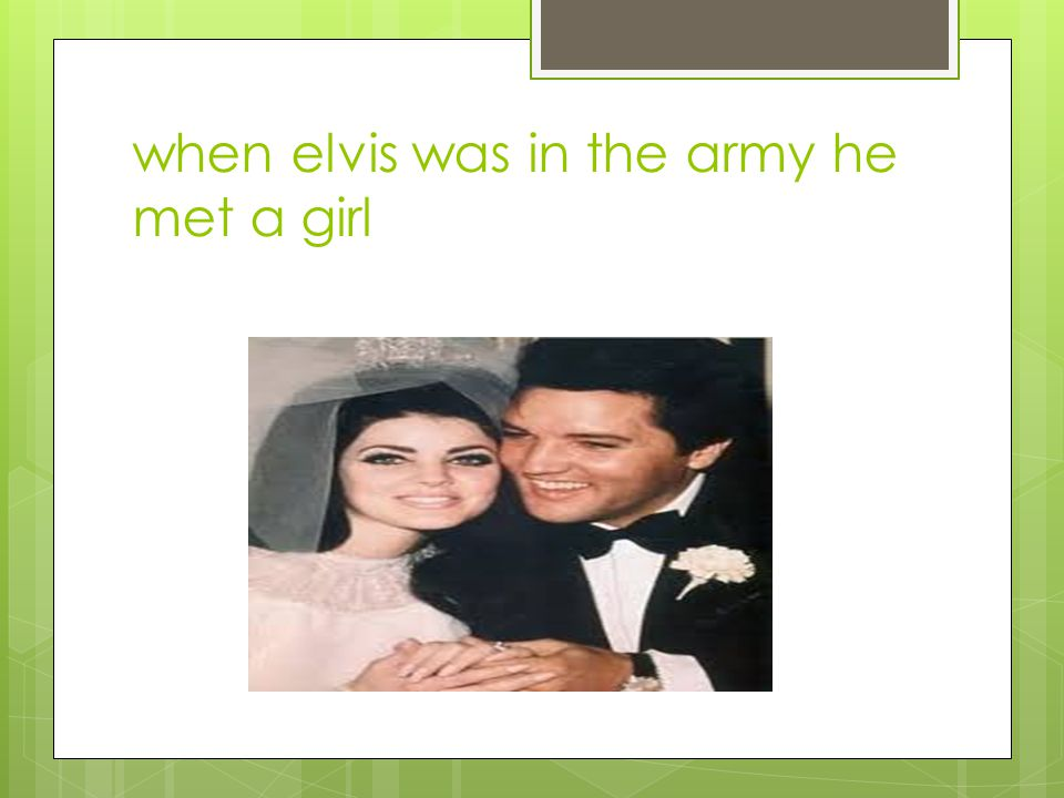 when elvis was in the army he met a girl