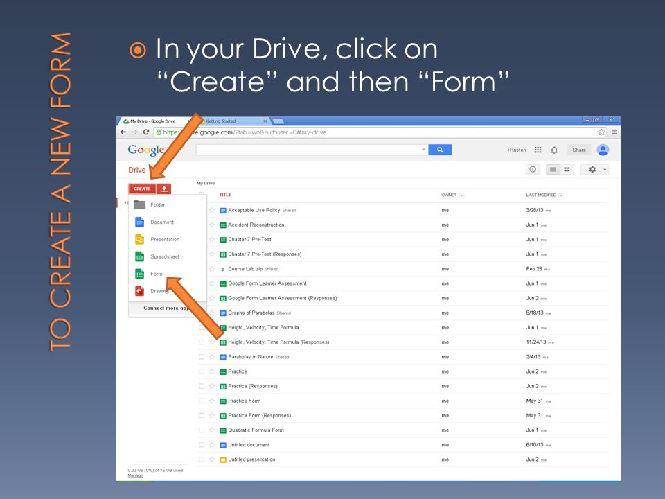  In your Drive, click on Create and then Form