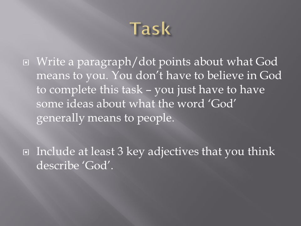  Write a paragraph/dot points about what God means to you.