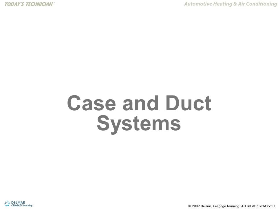 Case and Duct Systems