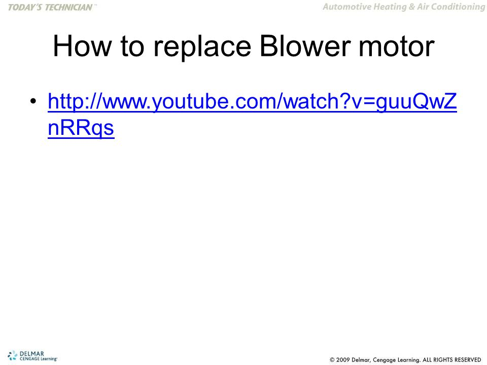 How to replace Blower motor http://www.youtube.com/watch v=guuQwZ nRRqshttp://www.youtube.com/watch v=guuQwZ nRRqs