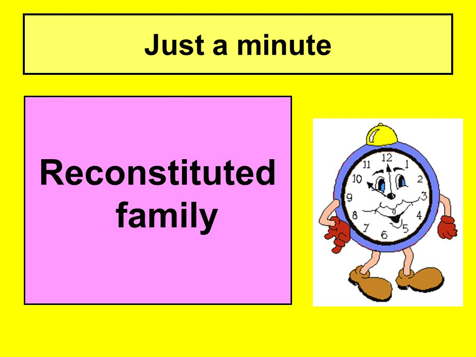 Just a minute Reconstituted family
