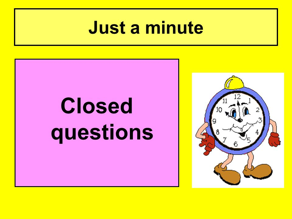 Just a minute Closed questions