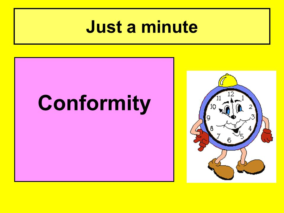 Just a minute Conformity