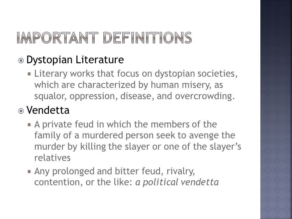  Dystopian Literature  Literary works that focus on dystopian societies, which are characterized by human misery, as squalor, oppression, disease, and overcrowding.