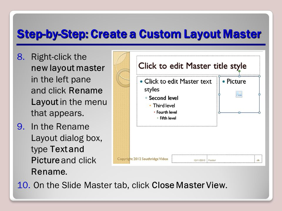 Step-by-Step: Create a Custom Layout Master 8.Right-click the new layout master in the left pane and click Rename Layout in the menu that appears.