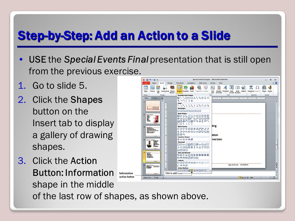 Step-by-Step: Add an Action to a Slide USE the Special Events Final presentation that is still open from the previous exercise.