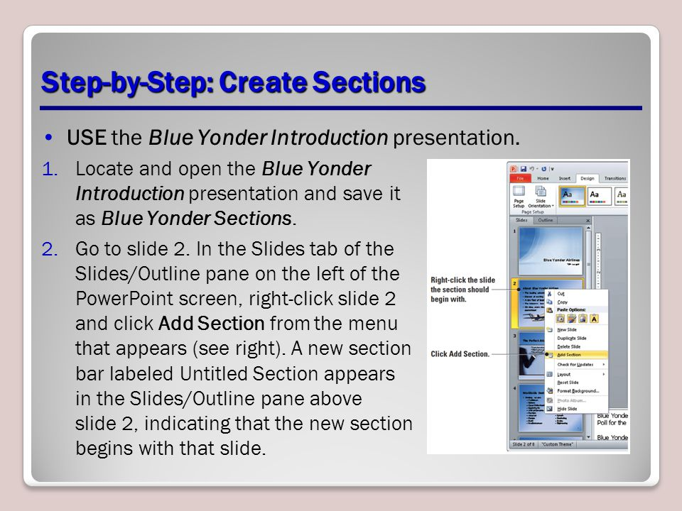 Step-by-Step: Create Sections USE the Blue Yonder Introduction presentation.