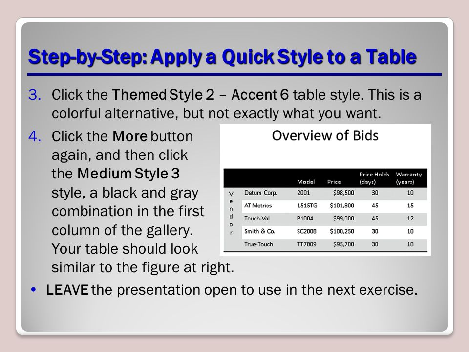 Step-by-Step: Apply a Quick Style to a Table 3.Click the Themed Style 2 – Accent 6 table style.