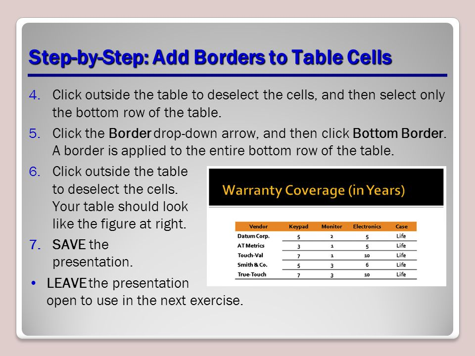 Step-by-Step: Add Borders to Table Cells 4.Click outside the table to deselect the cells, and then select only the bottom row of the table.