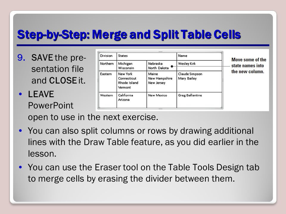 Step-by-Step: Merge and Split Table Cells 9.SAVE the pre- sentation file and CLOSE it.
